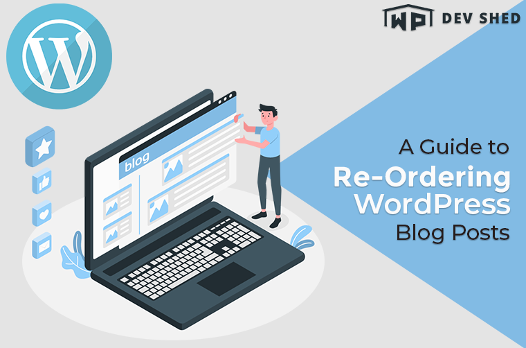 A Guide to Re-Ordering WordPress Blog Posts