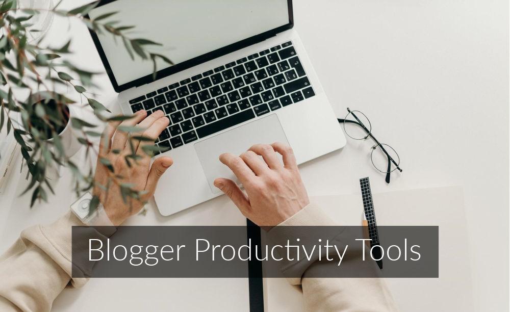 blogger productivity tools