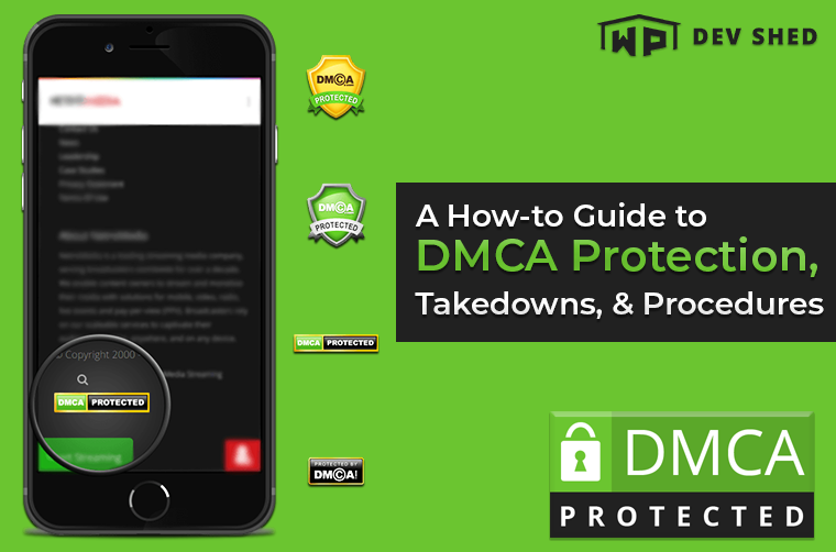 A How-to Guide to DMCA Protection, Takedowns, & Procedures