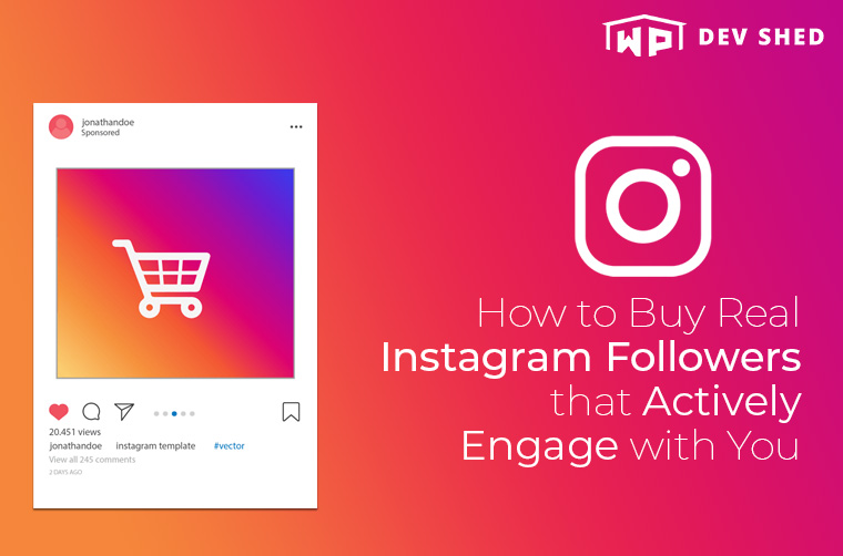 How to Buy Real Instagram Followers that Actively Engage with You