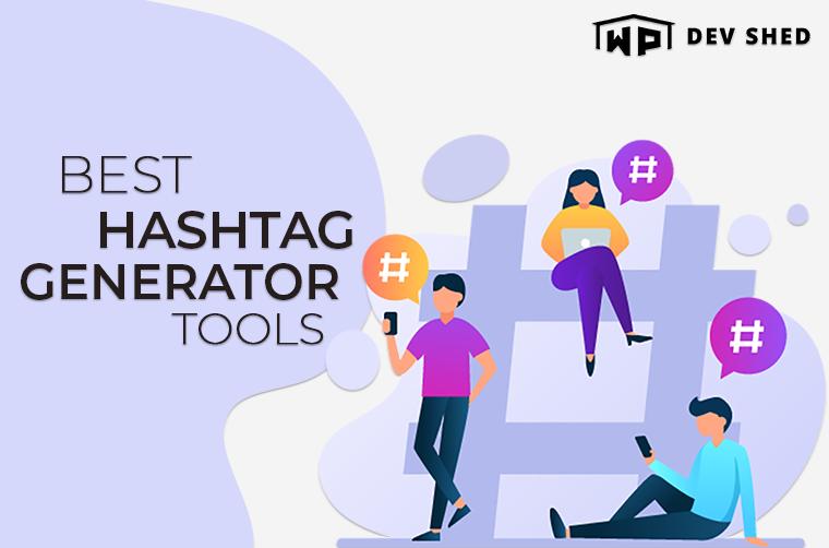 10 Best Hashtag Generator Tools – 2021 Edition