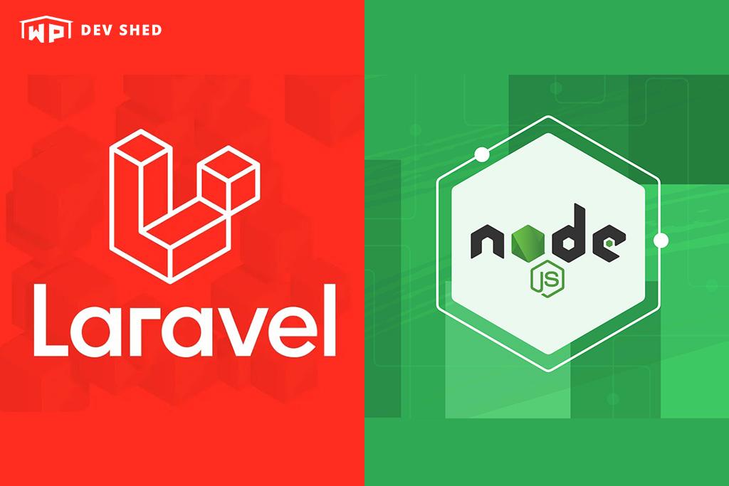 Laravel vs Node: Which One Is Choose for Web Development?
